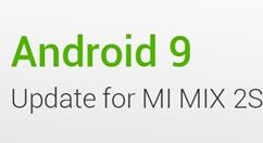 安卓9.0将至:小米MIX 2S用户怒赞